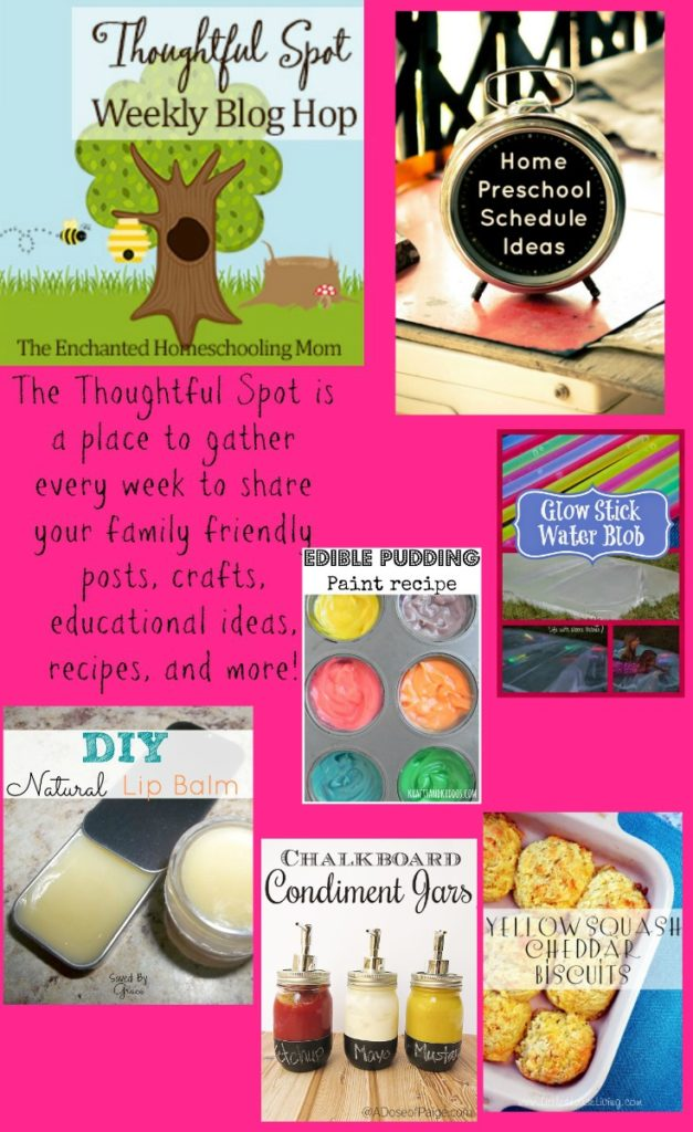 The Thoughtful Spot is a place to gather every week to share your family friendly posts, crafts, educational ideas, recipes, and more!