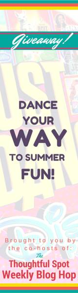 The Thoughtful Spot Weekly Blog Hop Giveaway -Dance Your Way To Summer Fun Giveaway!