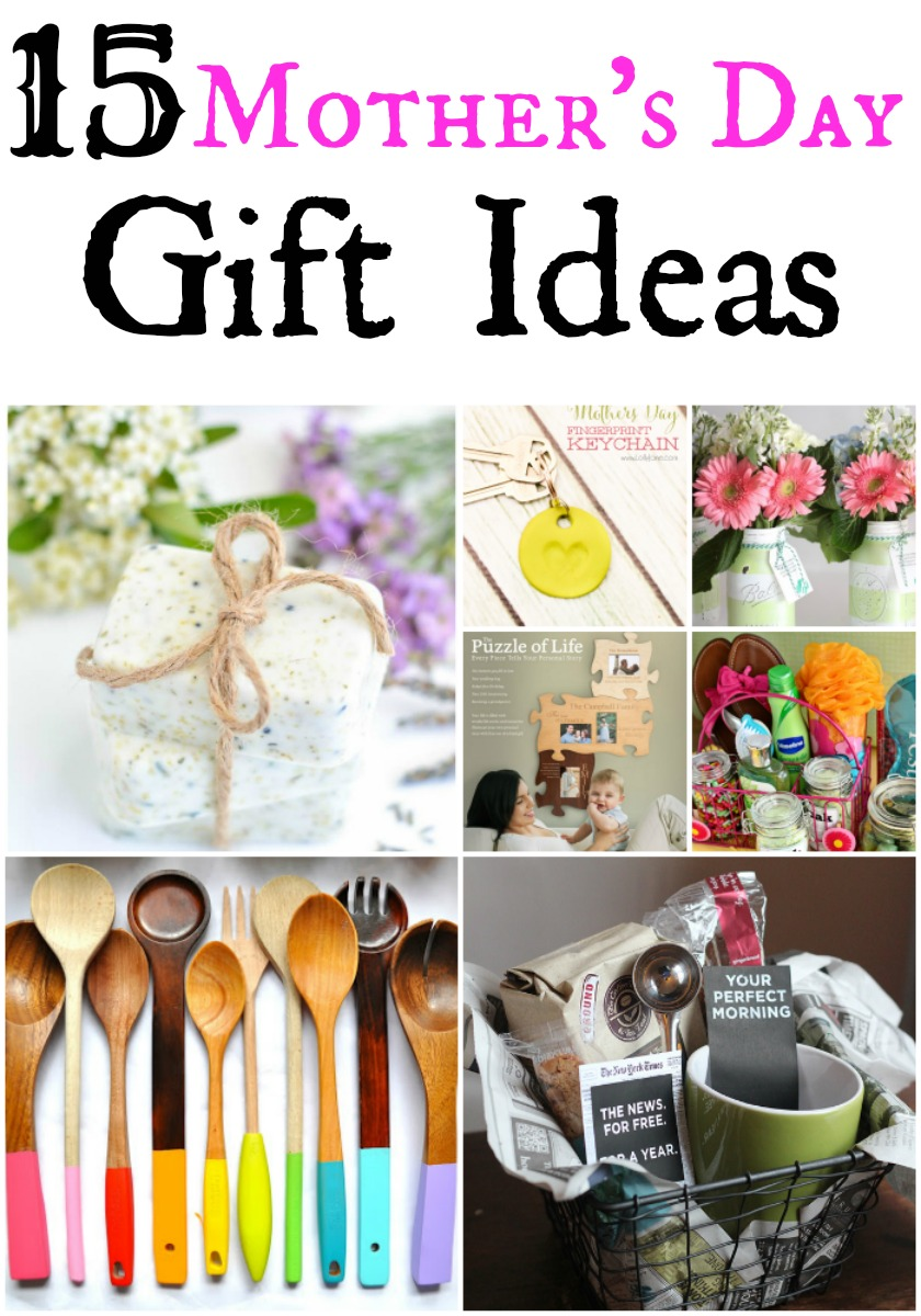 Gifts Ideas For Mothers Day: 15 Mother's Day Gift Ideas