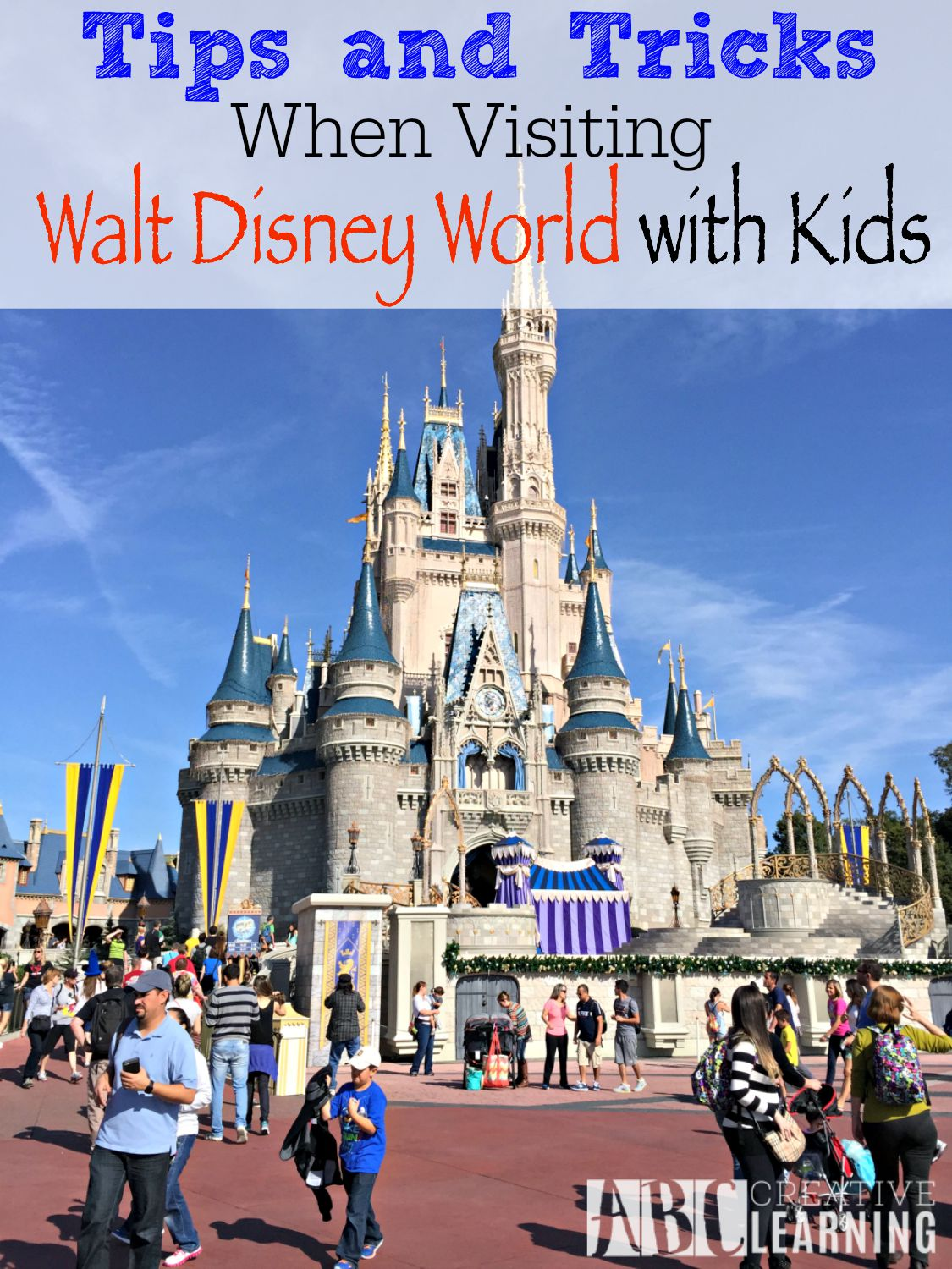 Tips and Tricks When Visiting Walt Disney World with Kids
