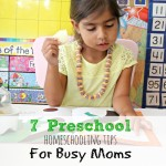 7 Preschool Homeschooling Tips For Busy Moms
