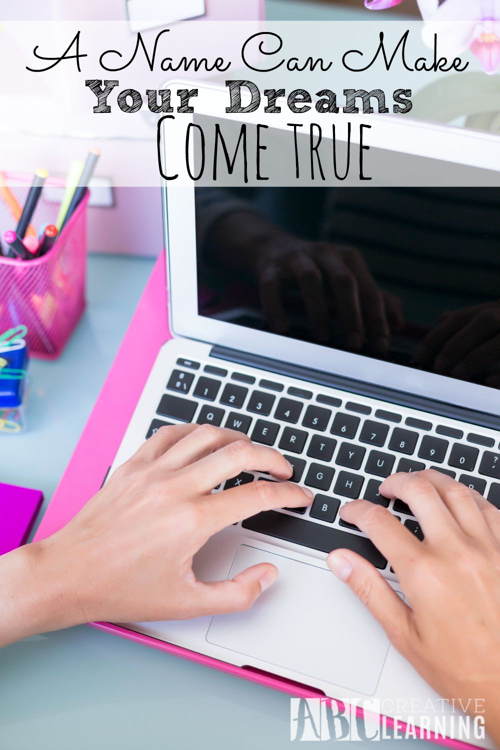 A Name Can Make Your Dreams Come True when creating an online presence through blogging or retail.