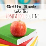 Getting Back Into the Homeschool Routine
