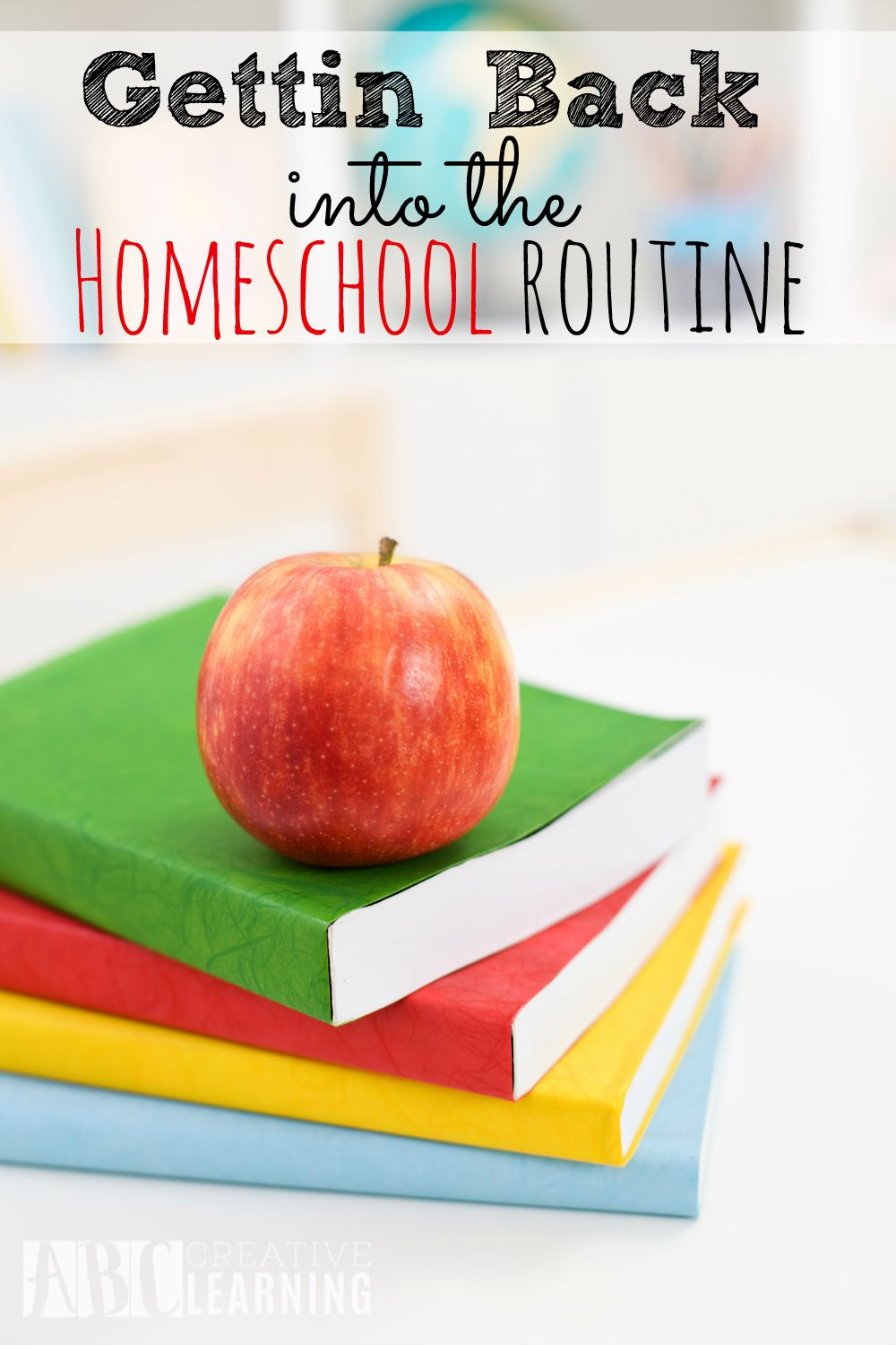 Getting Back Into the Homeschool Routine isn't easy, but necessary to get your year off to a positive start!