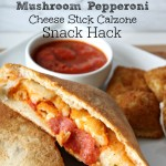 Mushroom Pepperoni Cheese Stick Calzone Snack Hack