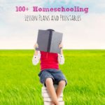 100+ Homeschooling Lessons and Printables