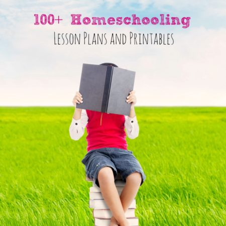 100+ Homeschooling Lesson Plans and Printables