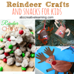 Reindeer Crafts and Snacks for Kids
