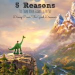 5 Reasons To Take Your Family to See The Good Dinosaur #GoodDino