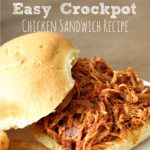 Easy Crockpot Chicken Sandwich