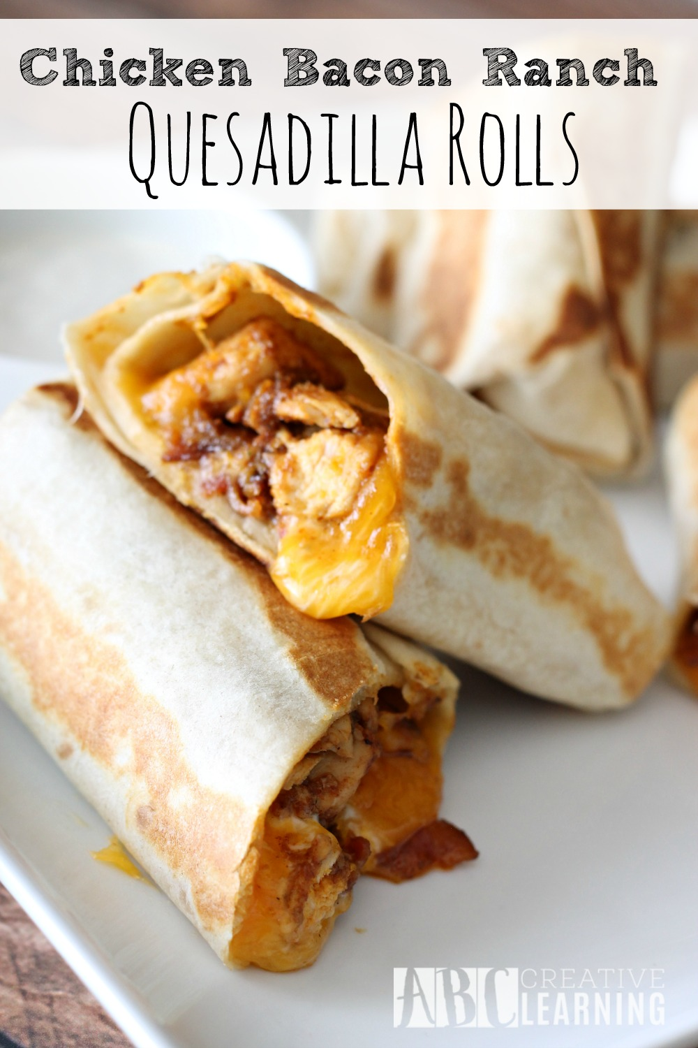 Chicken Bacon Ranch Quesadilla Rolls