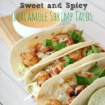 Sweet and Spicy Guacamole Shrimp Tacos