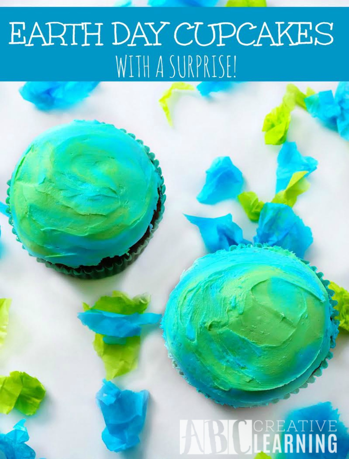 Earth Day Cupcakes With A Surprise