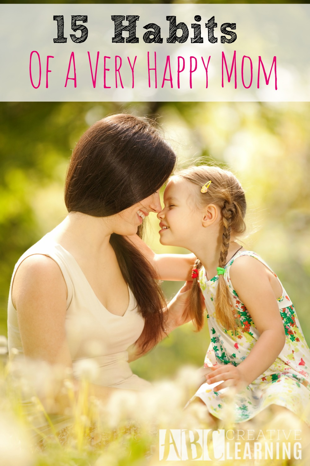 When you become a mom you imagine everything will be wonderful, then reality hits and you realize it is a tough job. Here are 15 Habits Of A Very Happy Mom, that are perfect for reminding you that while it may not be perfect, it is still an amazing life you are living. These things help moms everywhere to remain happy no matter what challenges come your way. - abccreativelearning.com
