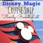 Disney Magic Cruise Ship – Family Bucket List