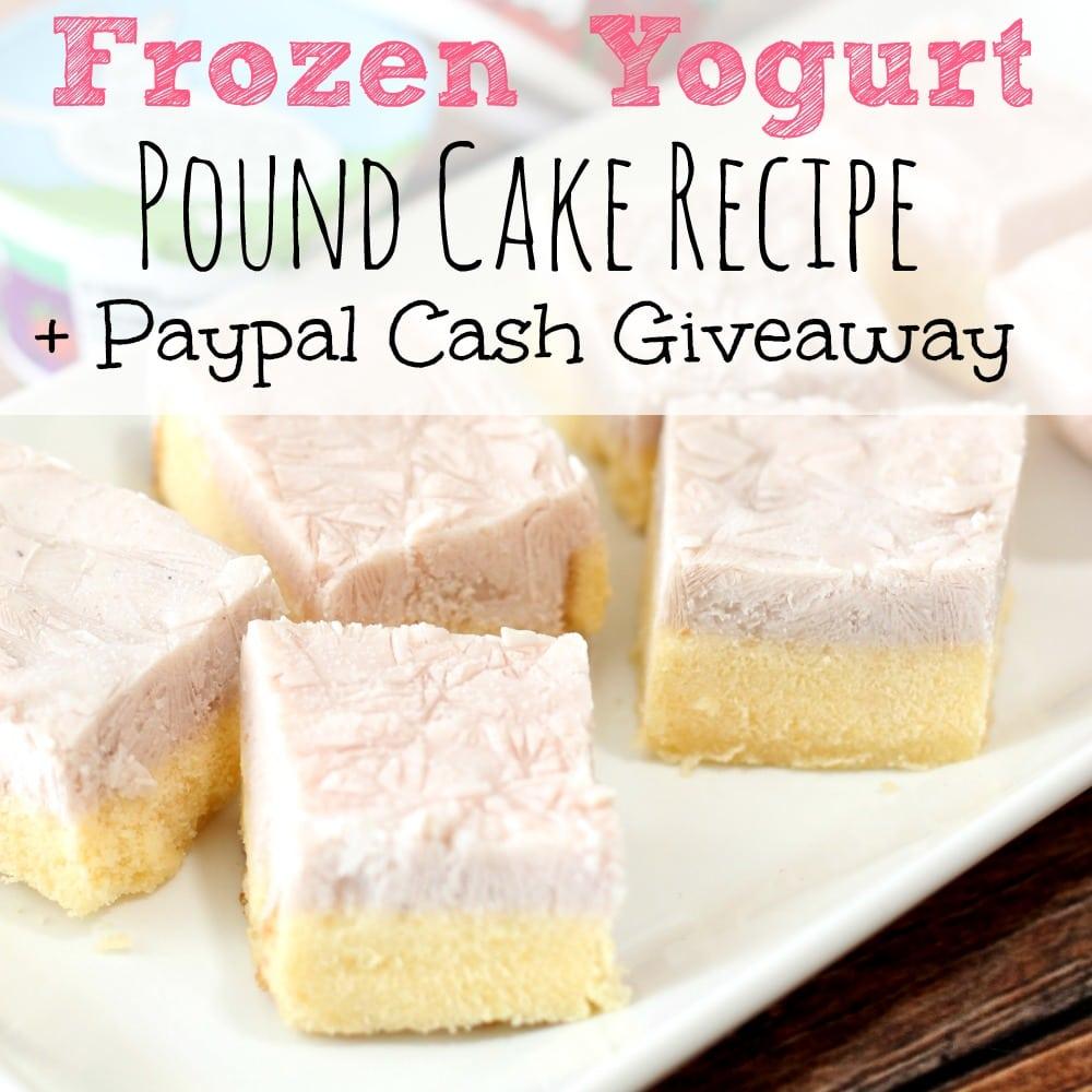 Frozen Yogurt Pound Cake Recipe + Paypal Giveaway SQ GA