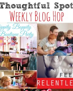 Thoughtful Spot Weekly Blog Hop #141