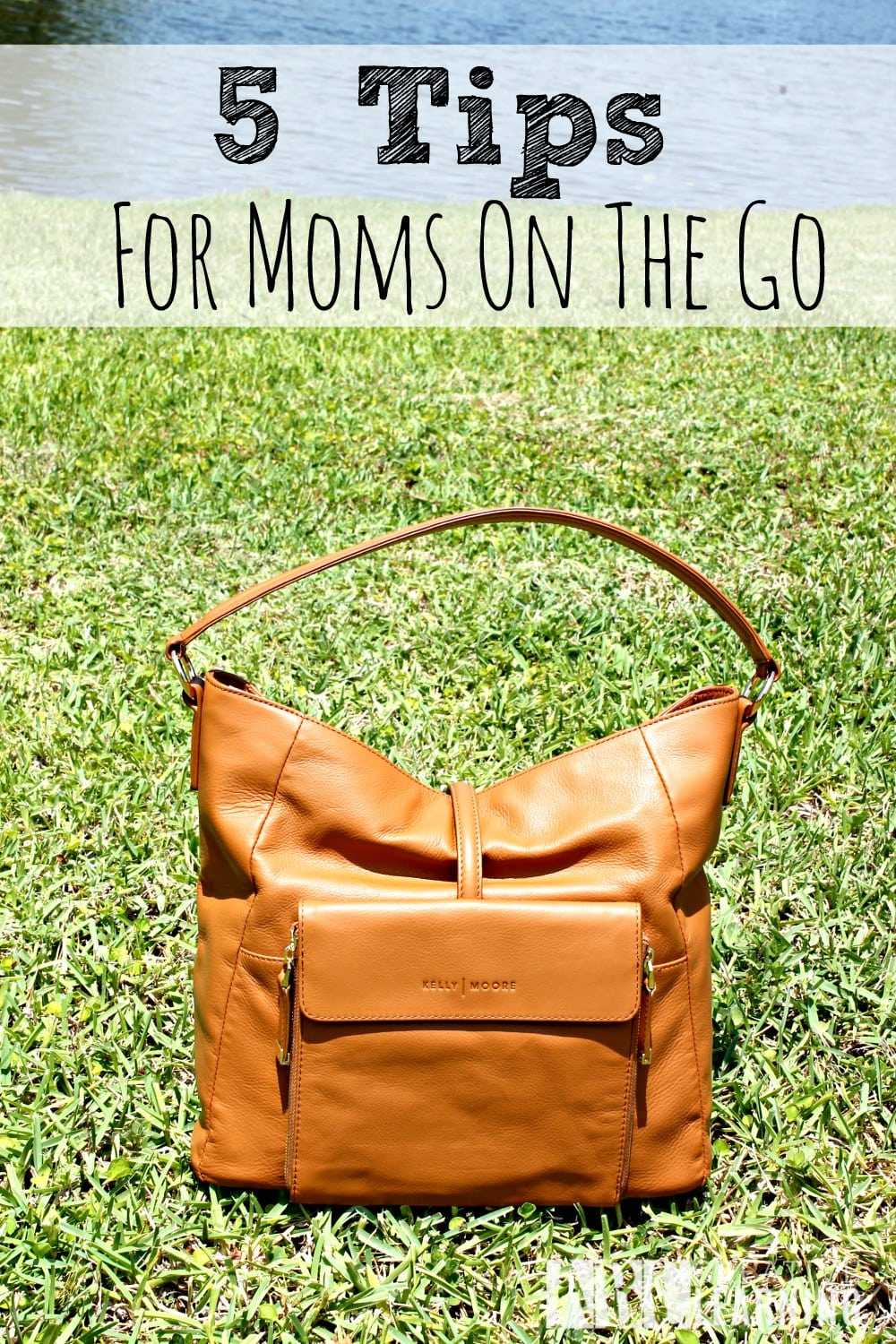 5 Tips For Moms On The Go