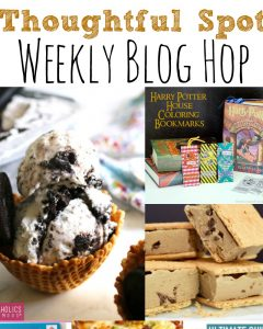 Thoughtful Spot Weekly Blog Hop #151