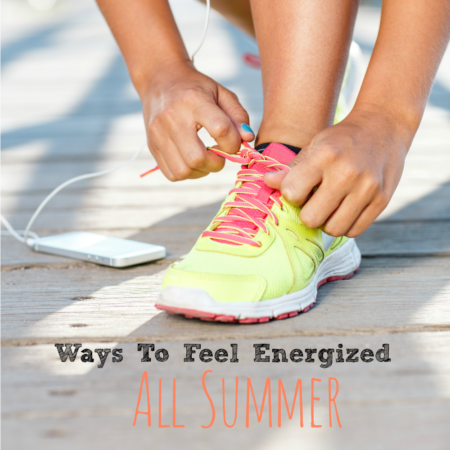 Ways To Feel Energized All Summer