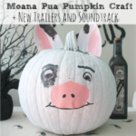 Moana Pua Pumpkin Craft + New Movie Clips and Soundtrack #Moana