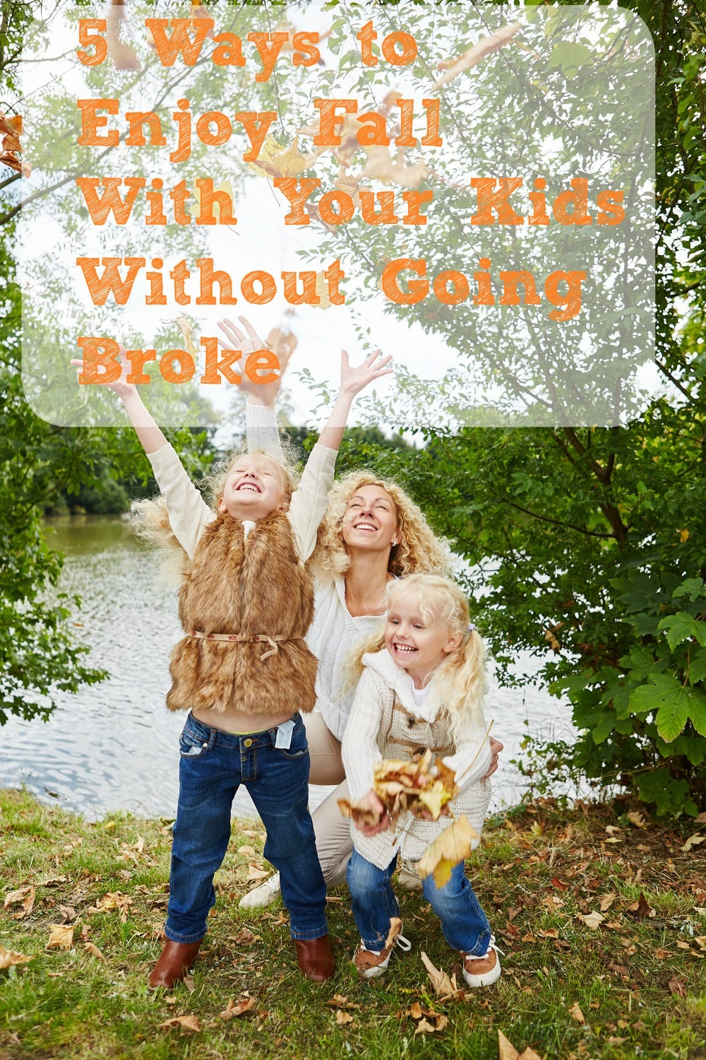 5 Ways To Enjoy Fall With Your Kids Without Going Broke