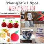 Thoughtful Spot Weekly Blog Spot #154