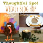 Thoughtful Spot Weekly Blog Hop #158