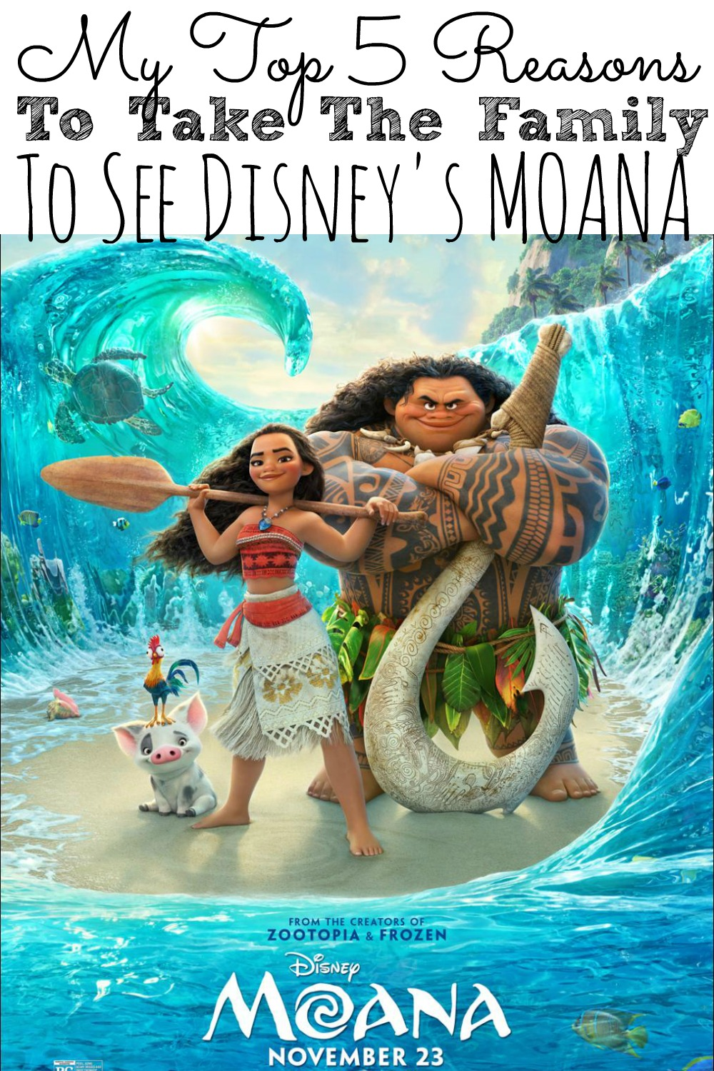 My Top 5 Reasons To Take The Family To See Moana