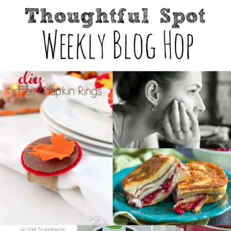 Thoughtful Spot Weekly Blog Hop #160