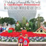 Holidays Around the World & Candlelight Processional at Epcot
