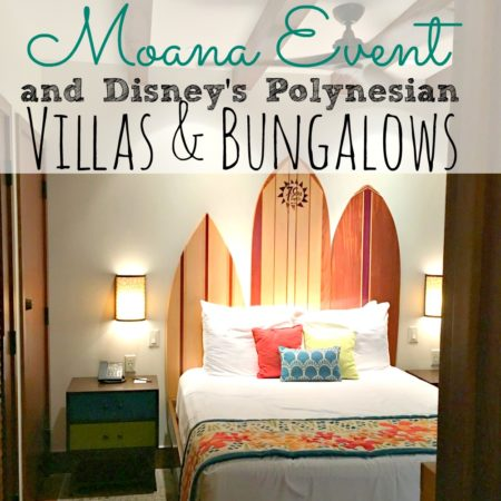 Moana Event and Disney's Polynesian Villas & Bungalows