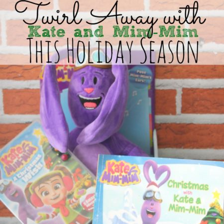 Twirl Away with Kate and Mim-Mim This Holiday Season + Giveaway