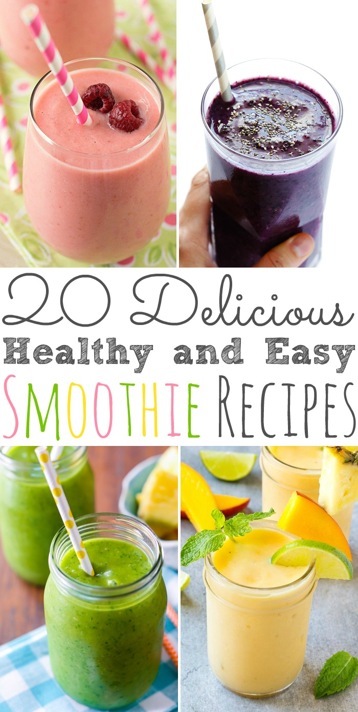 20 Delicious Healthy and Easy Smoothie Recipes