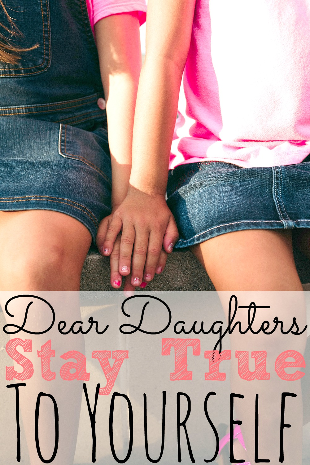 Dear Daughters, Stay True To Yourself | An Open Letter to my daughters to be strong and to be themselves no matter what this life throws at them. - simplytodaylife.com