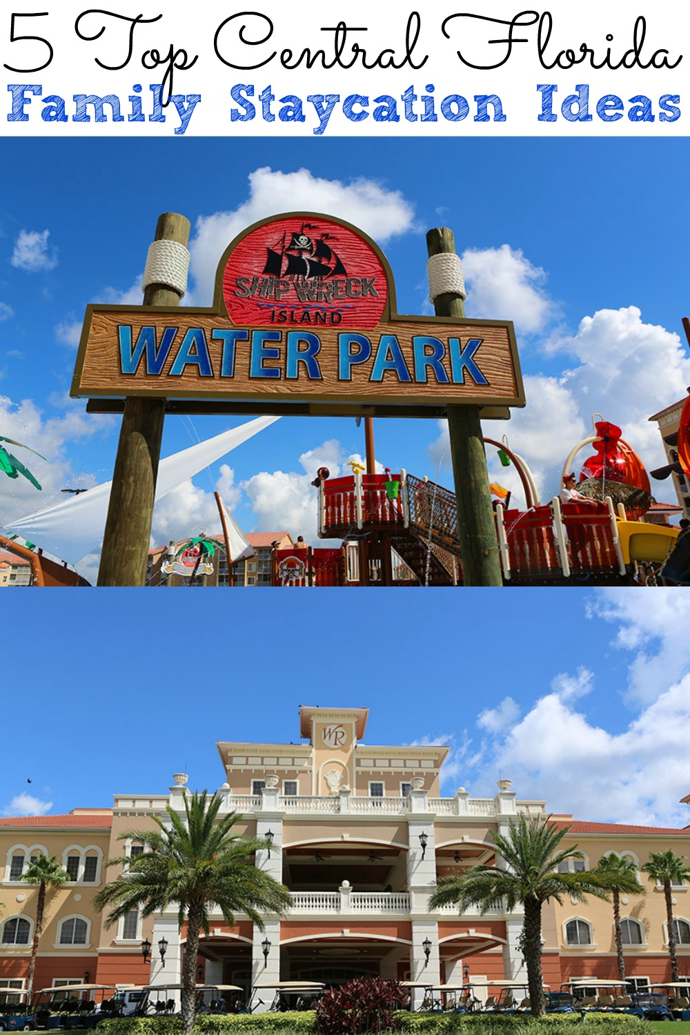 5 Top Central Florida Family Staycation Ideas - simplytodaylife.com