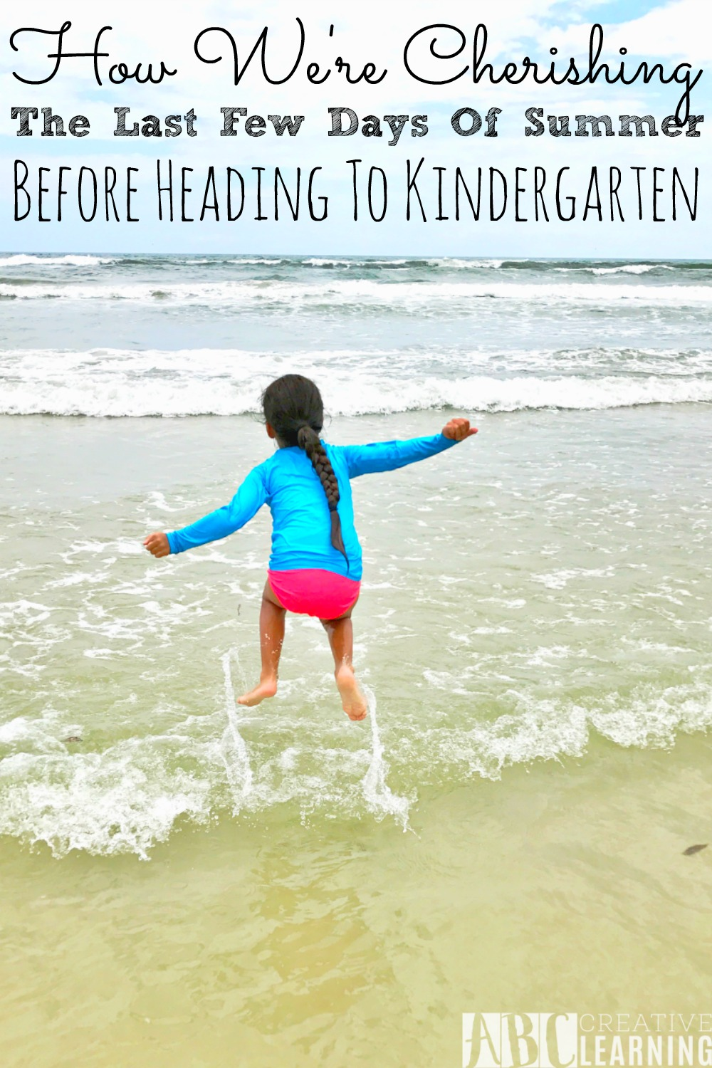 How We're Cherishing The Last Few Days Of Summer Before Heading To Kindergarten - abccreativelearning.com