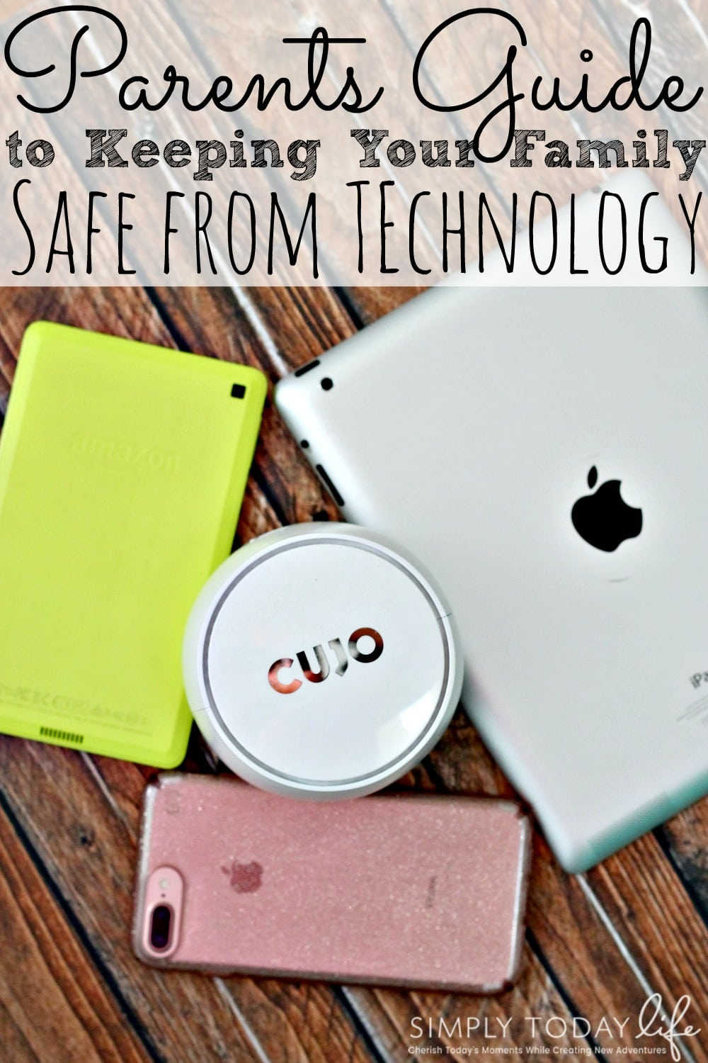 Parents Guide To Keeping Your Family Safe From Technology with CUJO - simplytodaylife.com
