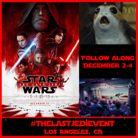 I'm Going To The Star Wars: The Last Jedi Press Junket To Empower My Daughter #TheLastJediEvent
