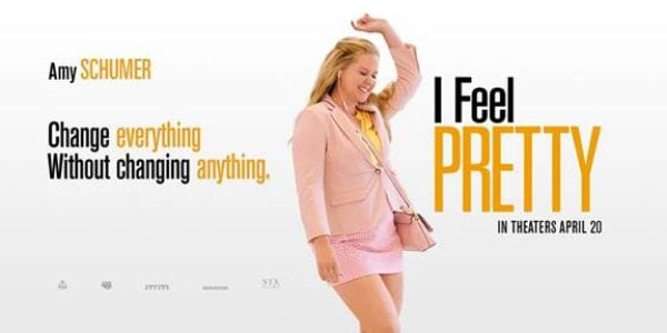 I Feel Pretty Movie Review | A Comedy Filled With Empowerment - simplytodaylife.com